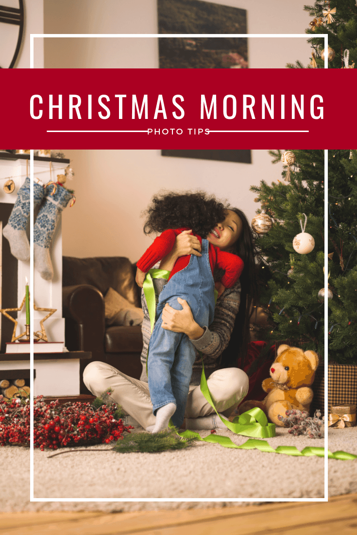 Christmas Morning Photos Tips Pin