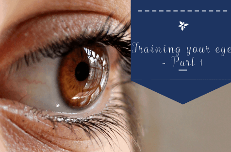 Training your eye- Part 1
