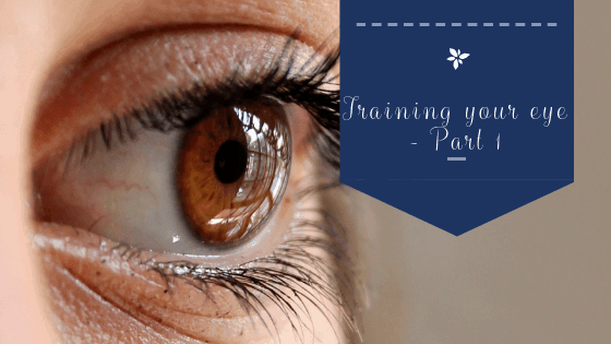 Training your eye guide- Part 1