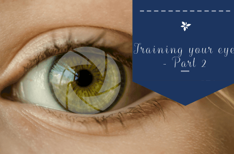 Training your eye – Part 2
