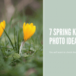 Top 7 spring photo ideas