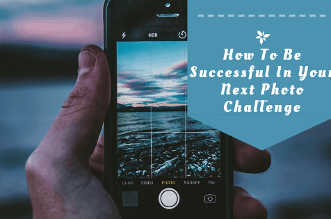 How To Be Successful In Your Next Photo Challenge