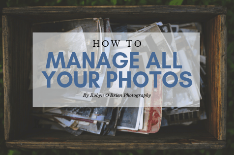 How to manage all your photos like a pro