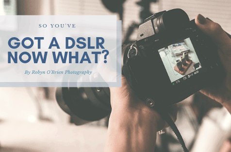 So you've got a new DSLR …. Now what?