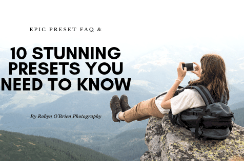 Epic FAQ and 10 Photography Presets you need to know – Part 1