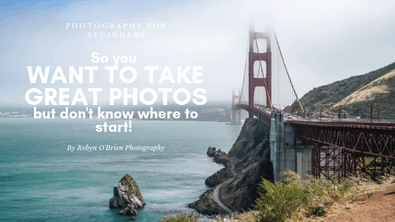 So you want to take great photos but have no idea where to start!