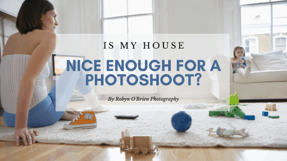 Will my house work for an at-home photoshoot?
